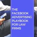 Webinar: The Facebook advertising playbook for law firms